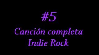 Puedes identificar esta canción? - #5 Canción completa Indie Rock