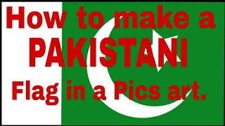 How to make a Pakistani Flag in a pics Art