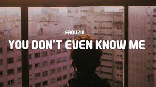 Faouzia - You Don't Even Know Me (Stripped) (Lyrics)