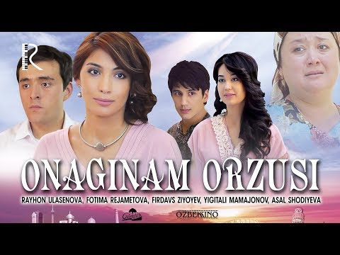 Onaginam orzusi (o'zbek film) | Онагинам орзуси (узбекфильм) 2012 #UydaQoling