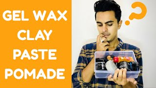 Hair Products : Difference Between Hair Gel, Wax, Clay, Paste, Pomade