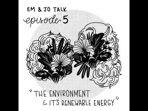 Episode 5: The Environment and it's Renewable Energy ft. Daniel Morriss