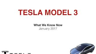 Tesla Model 3 Info - What We Know about Cost, Features, Production and Delivery as of January 2017