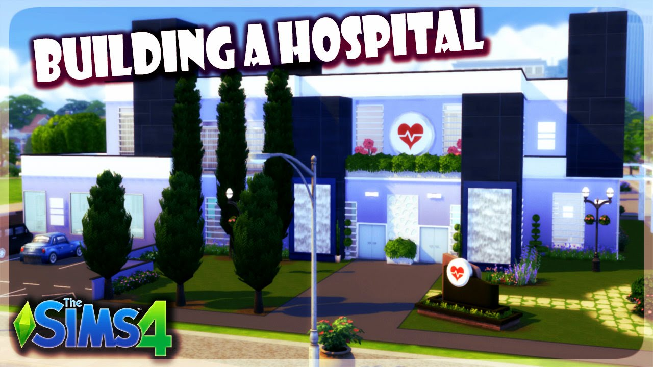 sims4 how to build and make a hospital work