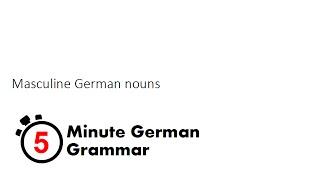 masculine german nouns 5 minute german grammar