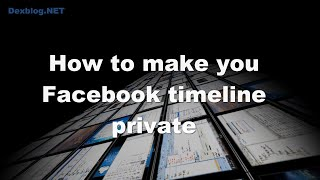 How to make you Facebook timeline private