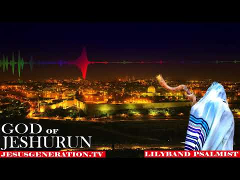 """God Of Jeshurun"" Prophetic Worship Warfare And Prayer Intercession"