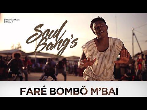 Soul Bang's - Faré Bombo M'bai (clip officiel)