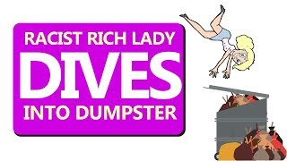 r/IDontWorkHereLady   RACIST Rich Lady DIVES in Dumpster
