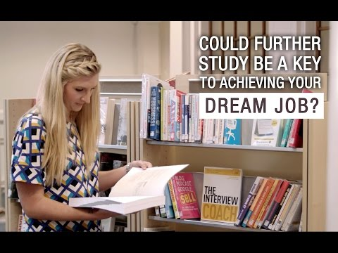 Could Further Academic Study Be the Key to Achieving Your Dream Job?