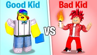 ROBLOX Good Kid vs Bad Kid 😇😡