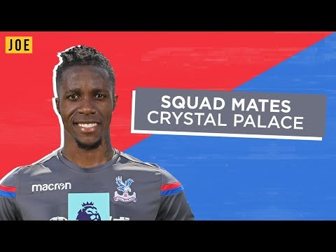 Wilfried Zaha reveals all about his Crystal Palace teammates