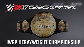 wwe 2k17 creation tutorial iwgp heavyweight championship