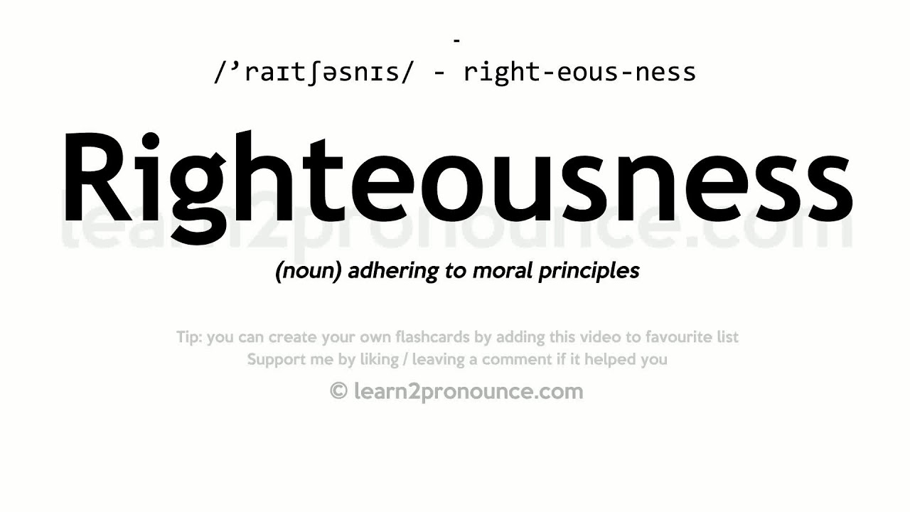Righteousness pronunciation and definition