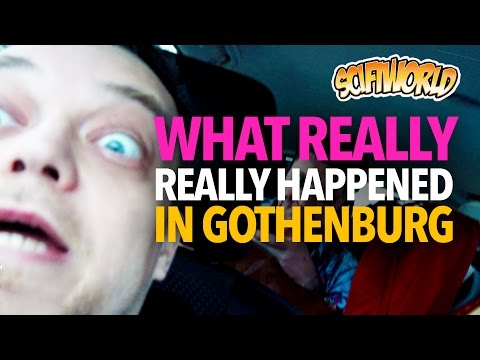 What really really happened in Gothenburg (TMI warning)