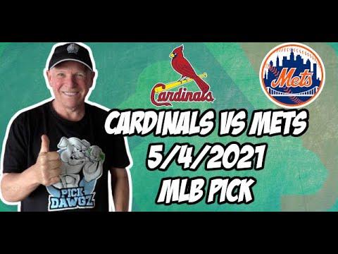 St. Louis Cardinals vs New York Mets  5/4/21 MLB Pick and Prediction MLB Tips Betting Pick