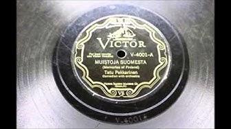 MUISTOJA SUOMESTA, Tatu Pekkarinen ja Antti Kosolan orkesteri v.1928