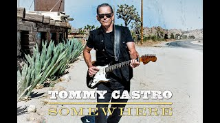 Tommy Castro - Somewhere