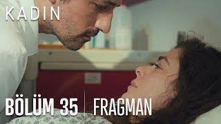 Kadın 35. Bölüm Fragmanı