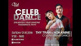 CELEB DANCE WORKSHOP | Thy Trần x Hòa K9 | Collab Urban Class | 21.10.2018