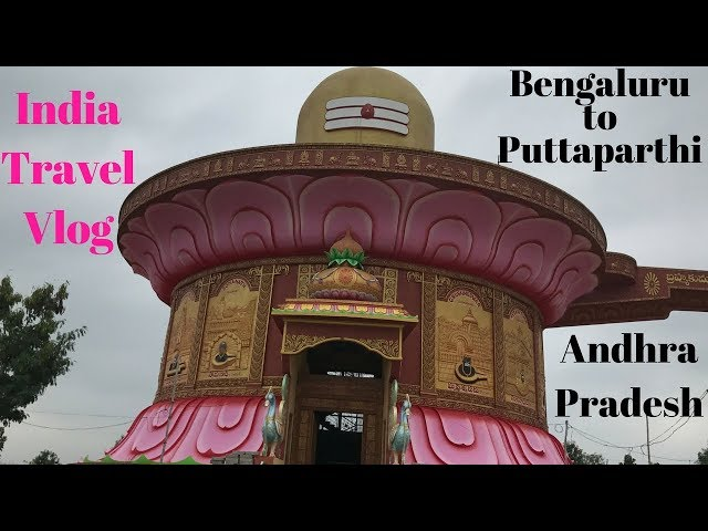 First Time in India! Karnataka to Andhra Pradesh- Puttaparthi Travel Vlog