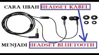 Download Video Keren,.. Kamu bisa coba sendiri ubah Headset KABEL menjadi Headset BLUETOOTH MP3 3GP MP4