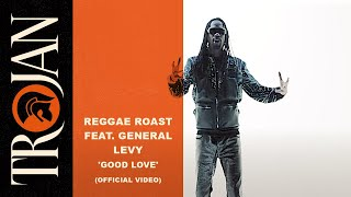 Reggae Roast Feat. General Levy 'Good Love' (Official Video)