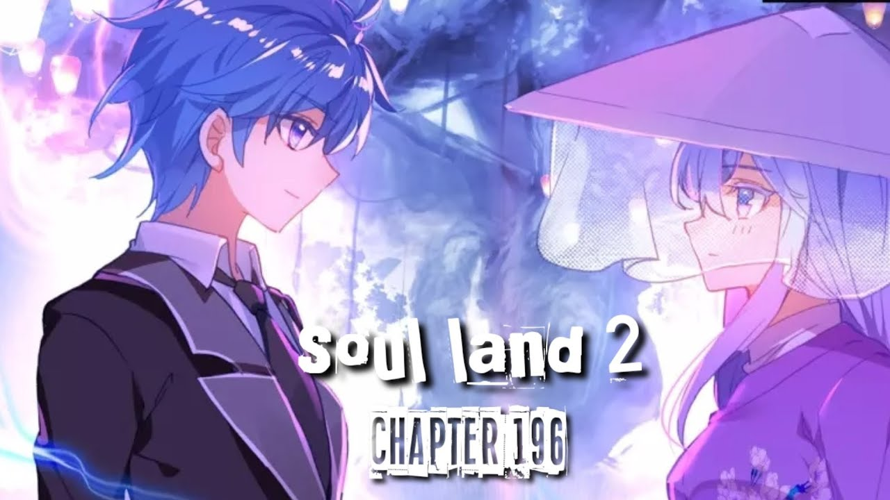Soul land 2 chapter 196 bahasa indonesia