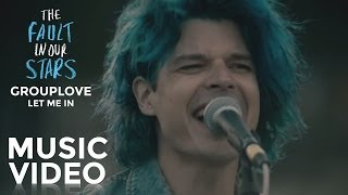 Gambar cover The Fault In Our Stars I Grouplove -- Let Me In I Official Music Video