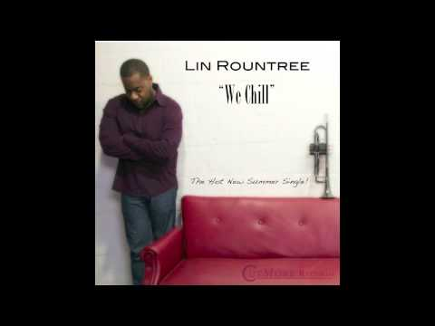 Lin Rountree - We Chill