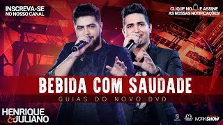 Henrique e Juliano - Bebida Com Saudade  - (Guias Do Novo DVD)