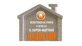 Il Super-Mattone GASBETON Resistenza al fuoco - CLASSE A1