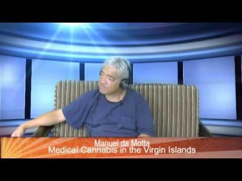 Manuel da Motta   Medical Cannabis in the Virgin Islands  5 12 2015