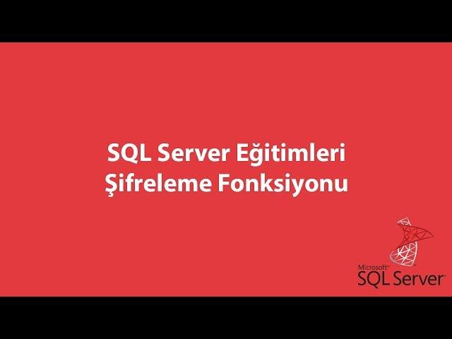 SQL Server'da Şifreleme Fonksiyonu
