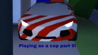 Playing as a cop part 9! Roblox Jailbreak