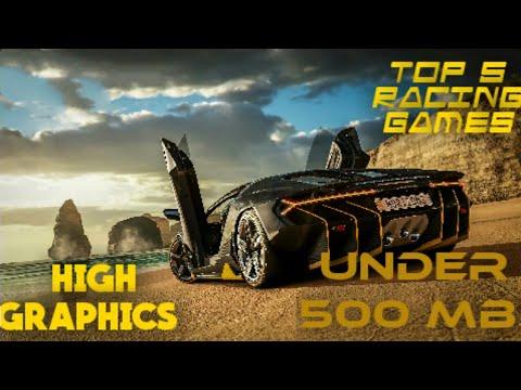 TOP 5 (HIGH GRAPHICS) RACING GAMES UNDER 500 MB