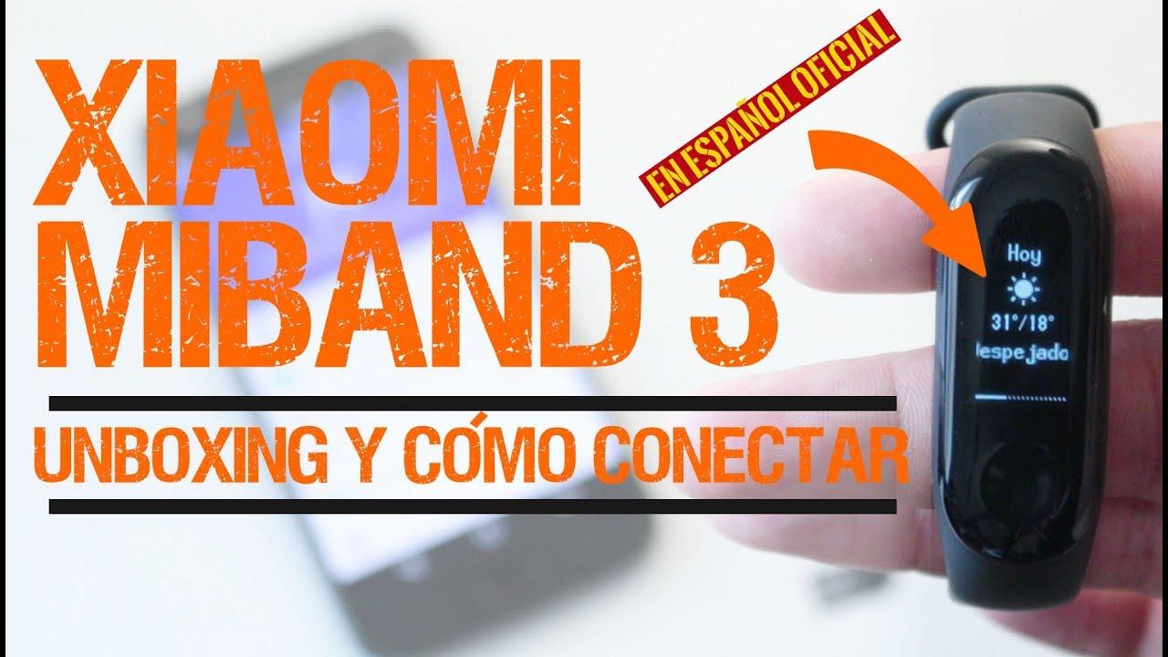 Unboxing Y Cómo Configurar La Xiaomi Mi Band 3 Conectar Y Traducir Al Español Youtube