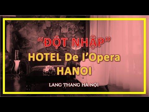 TRẢI NGHIỆM KHÁCH SẠN 5* VIP NHẤT HÀ NỘI - Hotel De I'Opera Hanoi | LANG THANG HÀ NỘI