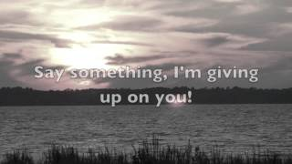 Gambar cover Say Something (I'm Giving Up On You)