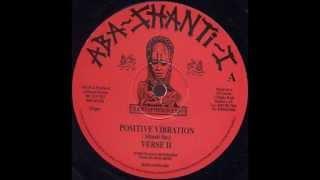 Aba Shanti I - Positive vibration + Verse II