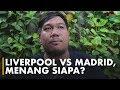 Prediksi Skor Real Madrid vs Liverpool dari Anak-anak kumparan