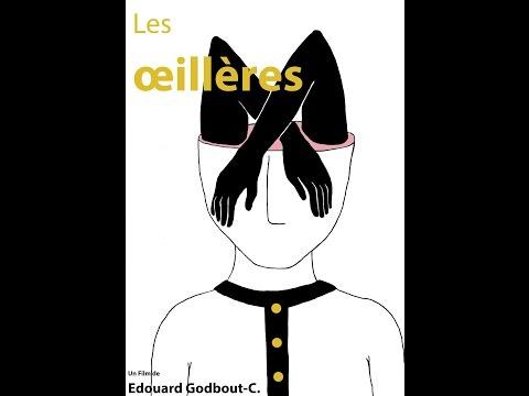 Les Oeillères (Cannes Short Film Corner 2017)