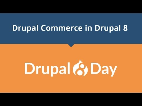 Drupal 8 Day: Drupal Commerce in Drupal 8