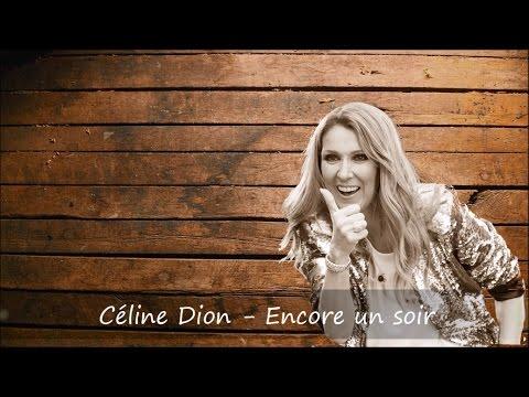Céline Dion - Encore un soir Paroles
