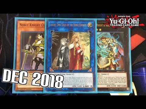 Yu-Gi-Oh! NOBLE KNIGHT DECK PROFILE | Dec 2018 Update