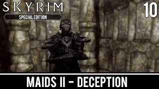 Skyrim Mods: Maids II - Deception - Part 10