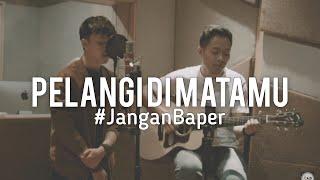 #JanganBaper Jamrud - Pelangi Di Matamu (Cover)