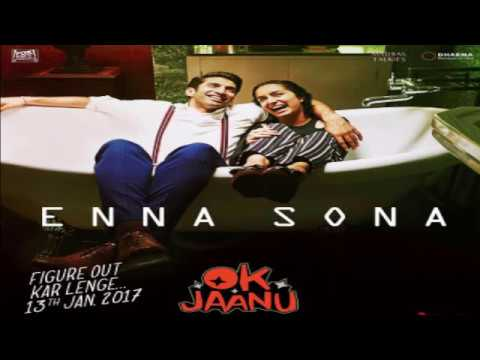 Enna sona(Ok Jaanu) FULL SONG; Arijit...