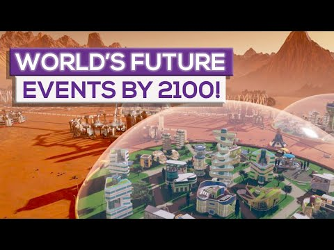 World's Future Events By 2100!