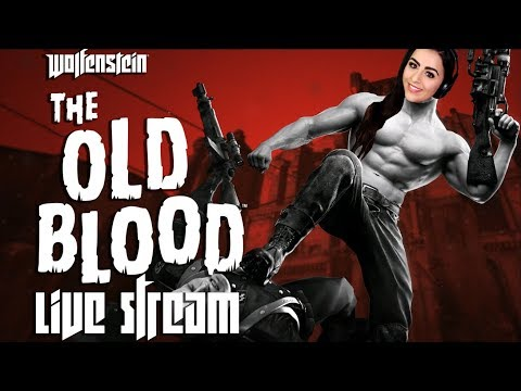 WOLFENSTEIN: THE OLD BLOOD | LIVE STREAM | LET'S K*LL (MORE) N*ZIS